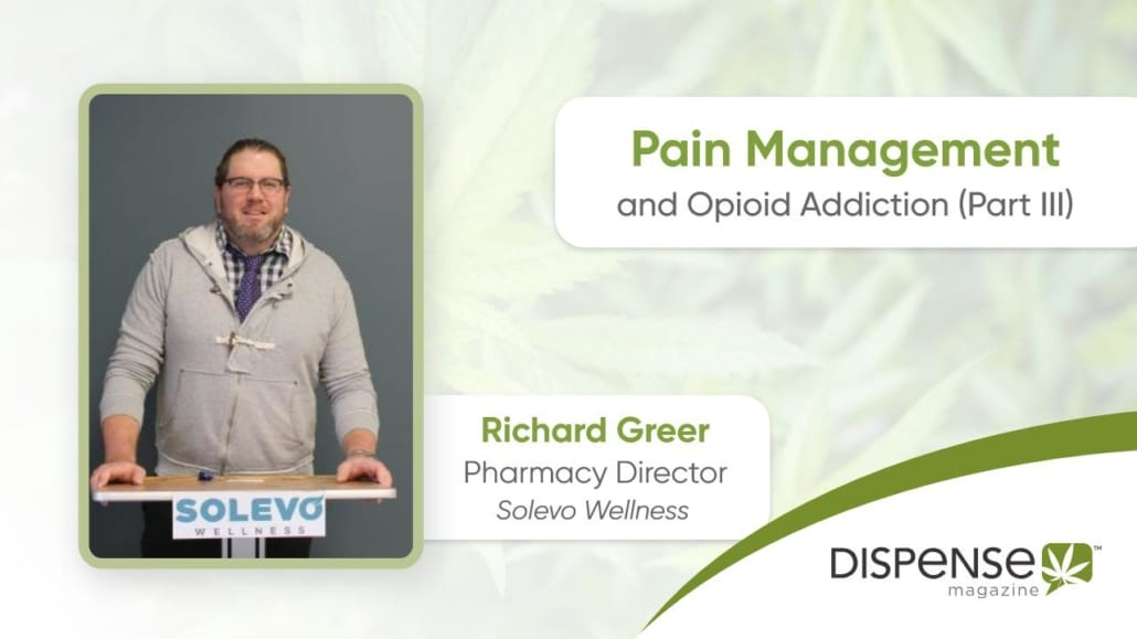 Pain Management and Opioid Addiction – PART III